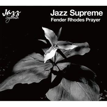 JAZZ SUPREME - FENDER RHODES PRAYER.jpg